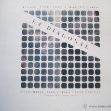 Libros de segunda mano: LA DIAGONAL DE VIÇENS VILLATORO Y MARIUS CAROL FOTOGRAFIA DE PACO ELVIRA Y PEPE ENCINAS 1999. Lote 49705804