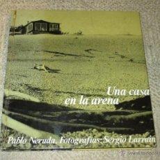 Libros de segunda mano: UNA CASA EN LA ARENA, PABLO NERUDA, FOTOGRAFÍAS: SERGIO LARRAIN, MAGNUM, LUMEN 1969 PALABRA E IMAGEN. Lote 50072078