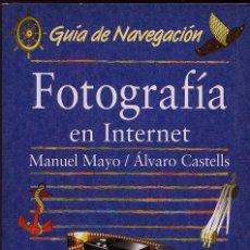 Libros de segunda mano: GUIA DE NAVEGACION FOTOGRAFIA EN INTERNET ED ANAYA --------(REF M1 E4). Lote 50175178