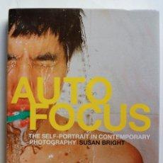 Libros de segunda mano: AUTOFOCUS- THE SELF-PORTRAIT IN CONTEMPORARY PHOTOGRAPHY -SUSAN BRIGHT (VER FOTOS). Lote 50312946