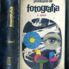 Libros de segunda mano: SPOERL : PRONTUARIO DE FOTOGRAFÍA (ZEUS, 1966). Lote 50321908