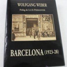 Libros de segunda mano: L- 2018. BARCELONA ( 1923- 28). WOLFANG WEBER. PROLEG DE LLUIS PERMANYER. EDICIO ESPECIAL.. Lote 50405712