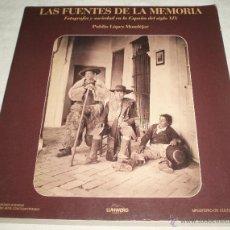 Libros de segunda mano: LAS FUENTES DE LA MEMORIA FOTOGRAFIA Y SOCIEDAD EN LA ESPAÑA DEL SIGLO XIX LUNWERG. Lote 50864488
