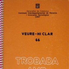 Libros de segunda mano: VEURE-HI CLAR 66 TROBADA AMB LA CIÈNCIA JULIOL 1990. Lote 51199573