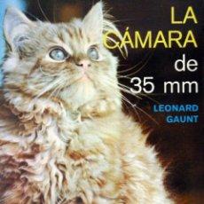 Libros de segunda mano: LA CÁMARA DE 35 MM.- LEONARD GAUNT - EDITORIAL OMEGA 1976 / ILUSTRADO. Lote 51200035