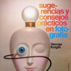 Libros de segunda mano: KNIGHT, GEORGE. SUGERENCIAS Y CONSEJOS PRACTICOS EN FOTOGRAFIA. BARCELONA: PARRAMÓN, 1975. 18X26.. Lote 51200294