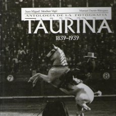 Libros de segunda mano: ANTOLOGÍA DE LA FOTOGRAFÍA TAURINA 1839-1939. Lote 51616196