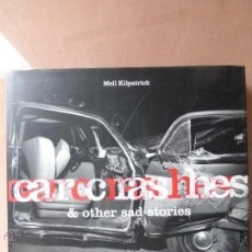 Libri di seconda mano: CAR CRASHES & OTHER SAD STORIES.MELL KILPATRICK. FOTOS ACCIDENTES AÑOS 50, TASCHEN. Lote 51764783