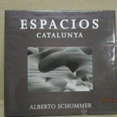 Libros de segunda mano: ESPACIOS. CATALUNYA -- ALBERTO SCHOMMER - COMO NUEVO. Lote 51810915