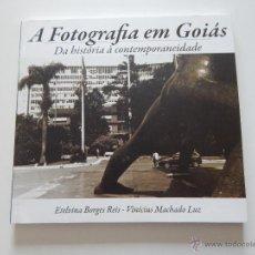 Libros de segunda mano: A FOTOGRAFIA EM GOIÁS. DA HISTORIA À CONTEMPORANEIDADE - ETELVINA BORGES REIS, VINÍCIUS MACHADO LUZ. Lote 52486340