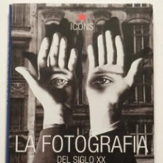 Libros de segunda mano: LA FOTOGRAFIA DEL SIGLO XX ICONS MUSEUM LUDWIG COLONIA. Lote 52743288