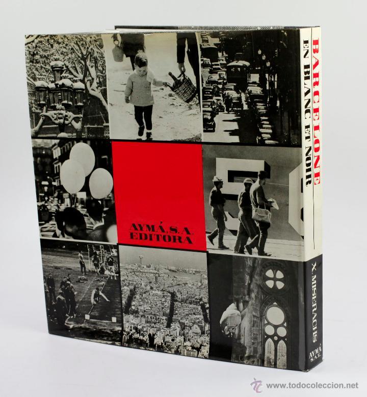 Libros de segunda mano: BARCELONE EN BLANC ET NOIR, XAVIER MISERACHS, 1ª EDICIÓN 1964. 31X34 CM. - Foto 2 - 52781560