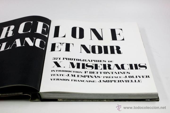 Libros de segunda mano: BARCELONE EN BLANC ET NOIR, XAVIER MISERACHS, 1ª EDICIÓN 1964. 31X34 CM. - Foto 3 - 52781560