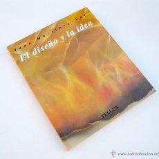 Libros de segunda mano: EL DISEÑO Y LA IDEA / J. MARTINEZ VAL / ED. TELLUS 1991 / 1ª EDICION / ILUSTRADO / DISEÑO / RARO. Lote 52860992