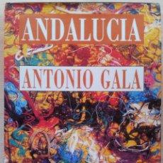 Libros de segunda mano: ANTONIO GALA - ANDALUCIA ETERNA - OTERMIN EDICIONES 1998. Lote 52862058
