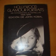 Libros de segunda mano: HOLLYWOOD GLAMOUR PORTRAITS - 145 FOTOGRAFÍAS DE ESTRELLAS - JOHN KOBAL . Lote 52880845
