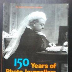 Libros de segunda mano: 150 YEARS OF PHOTO JOURNALISM. THE HULTON GETTY PINTURE COLLECTION. DESDE 1850 AL PRESENTE.. Lote 52885008