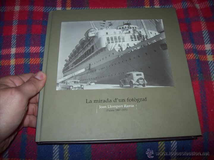 Libros de segunda mano: LA MIRADA DUN FOTÒGRAF. JOAN LLOMPART RAMIS (PALMA 1887-1971). SA NOSTRA .2002. MALLORCA - Foto 2 - 52990058