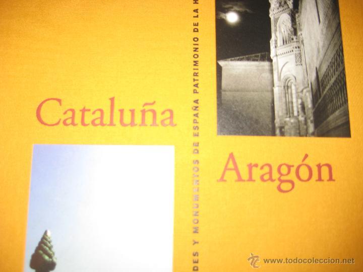 CATALUÑA Y ARAGON CIUDADES Y MONUMENTOS DE ESPAÑA PATRIMONIO HUMANIDAD CATALUNYA (Libros de Segunda Mano - Bellas artes, ocio y coleccionismo - Diseño y Fotografía)