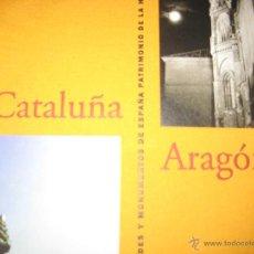 Libros de segunda mano: CATALUÑA Y ARAGON CIUDADES Y MONUMENTOS DE ESPAÑA PATRIMONIO HUMANIDAD CATALUNYA. Lote 53027520
