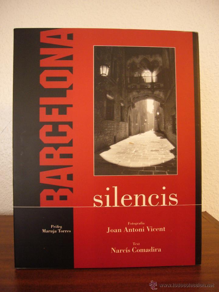 BARCELONA SILENCIS. FOTOGRAFIA DE JOAN ANTONI VICENT. TEXT DE NARCÍS COMADIRA (2004) (Libros de Segunda Mano - Bellas artes, ocio y coleccionismo - Diseño y Fotografía)