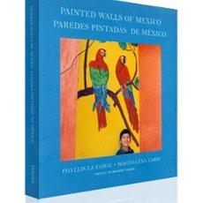 Libros de segunda mano: PAREDES PINTADAS DE MÉXICO. NUEVO PRECINTADO. Lote 89060483