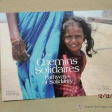 Libros de segunda mano: LES CHEMINS SOLIDARES - PATHWAYS OF SOLIDARITY (INGLÉS Y FRANCÉS). Lote 53371560