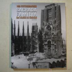 Livres d'occasion: SAGRADA FAMÍLIA 100 FOTOGRAFÍES QUE HAURIES DE CONÈIXER - LAURA TERRÉ - LUNWERG EDITORES - 2012. Lote 53402121