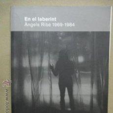 Libros de segunda mano: EN EL LABERINT. ÀNGELS RIBÉ 1969-1984. Lote 100353402