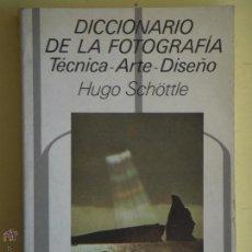 Livres d'occasion: DICCIONARIO DE LA FOTOGRAFIA (TECNICA, ARTE, DISEÑO) - HUGO SCHOTTLE - EDIT. BLUME 1982, 1ª EDICION . Lote 53431276