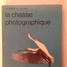 Libros de segunda mano: LA CHASSE PHOTOGTRAPHIQUE. J.M. BAUFLE ET J.P. VARIN. HACHETTE 1971. Lote 53520645