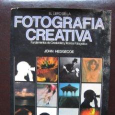 Libros de segunda mano: FOTOGRAFIA CREATIVA-JOHN HEDGECOE. Lote 53732833