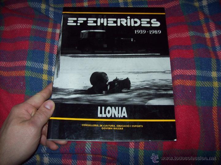 Libros de segunda mano: EFEMÈRIDES.1939-1989. LLONJA. CONSELLERIA DE CULTURA,EDUCACIÓ I ESPORTS. 1989. VEURE FOTOS. - Foto 2 - 53848682