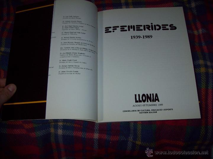 Libros de segunda mano: EFEMÈRIDES.1939-1989. LLONJA. CONSELLERIA DE CULTURA,EDUCACIÓ I ESPORTS. 1989. VEURE FOTOS. - Foto 3 - 53848682