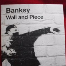 Libros de segunda mano: BANKSY WALL AND PIECE 2006 FOTOGRAFIA GRAFFITI ARTE URBANO. Lote 54044511