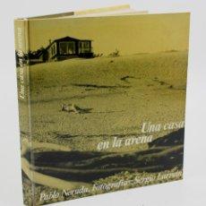 Libros de segunda mano: UNA CASA EN LA ARENA, SERGIO LARRAIN, P. NERUDA. 1ª ED. 1966, LUMEN. 21X23CM.. Lote 54047852