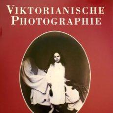 Libros de segunda mano: VIKTORIANISCHE PHOTOGRAPHIE. BRAUS 1993. TEXTO EN ALEMÁN. Lote 54074576