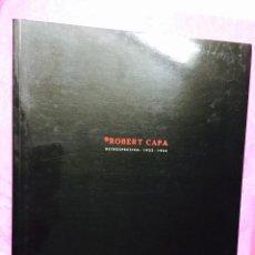 Libros de segunda mano: ROBERT CAPA - RETROSPECTIVA 1932 / 1954 - FOTOGRAFÍA . Lote 54232346
