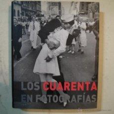 Libros de segunda mano: LOS CUARENTA EN FOTOGRAFÍAS - JAMES LESCOTT - PARRAGON - 2008. Lote 54235636