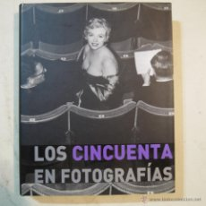 Libros de segunda mano: LOS CINCUENTA EN FOTOGRAFÍAS - JAMES LESCOTT - PARRAGON - 2008. Lote 54235694