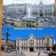 Libros de segunda mano: AYER Y HOY IMÁGENES DE UNA VIDA. Lote 54520127