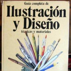 Libros de segunda mano: GUIA COMPLETA DE ILUSTRACIÓN Y DISEÑO, TECNICAS Y MATERIALES. Lote 54531148