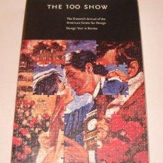 Libros de segunda mano: THE 100 SHOW. THE SIXTEENTH ANNUAL OF THE AMERICAN CENTER FOR DESIGN. RM73435.. Lote 54673821
