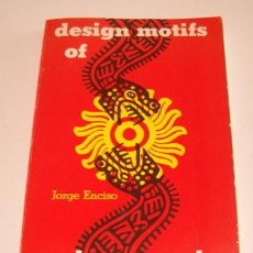Libros de segunda mano: JORGE ENCISO. DESIGN MOTIFS OF ANCIENT MÉXICO. RM73436. . Lote 54673847
