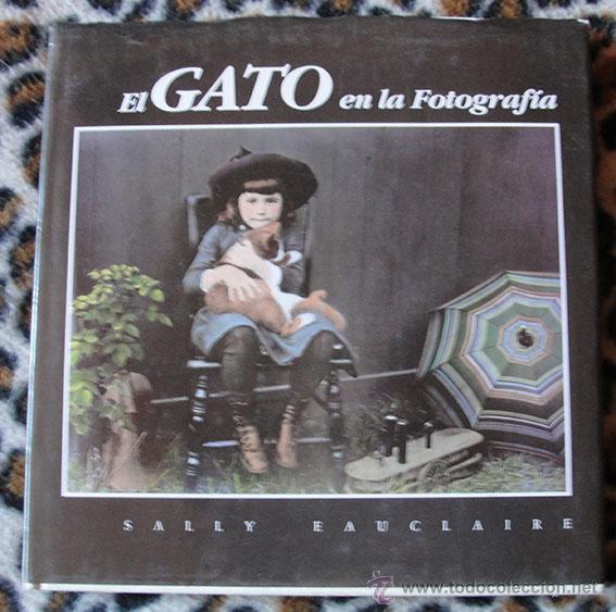 EL GATO EN LA FOTOGRAFÍA - SALLY EAUCLAIRE - (Libros de Segunda Mano - Bellas artes, ocio y coleccionismo - Diseño y Fotografía)