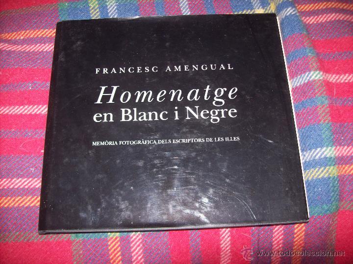 Libros de segunda mano: HOMENATGE EN BLANC I NEGRE ( MEMÒRIA FOTOGRÀFICA DELS ESCRIPTORS DE LES ILLES). F. AMENGUAL. 1996. - Foto 2 - 54795166