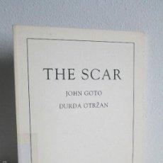 Libros de segunda mano: THE SCAR. JOHN GOTO. DURDA OTRZAN. VER FOTOGRAFIAS ADJUNTAS. Lote 55386086