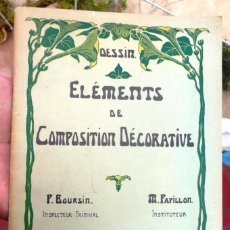Libros de segunda mano: ELÉMENTS DE COMPOSITION DÉCORATIVE. COURS SUPÉRIEUR DE BOURSIN P ET PAPILLON M. BON ESTAT V FOTOS. Lote 56104487