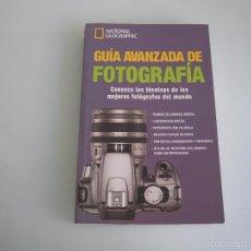 Libros de segunda mano: GUÍA AVANZADA DE FOTOGRAFÍA - NATIONAL GEOGRAPHIC - RBA LIBROS - 2007. Lote 56189493