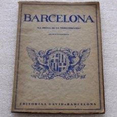 Libros de segunda mano: BARCELONA, LA PERLA DE LA MEDITERRANIA. EDITORIAL DAVID. ILUSTRADO CON 214 FOTOGRAFIAS. Lote 56731480